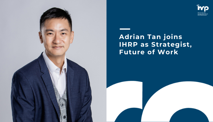 Adrian Tan joins IHRP as Strategist, Future of Work